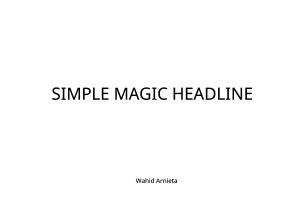 SIMPLE POWERFULL MAGIC HEADLINE