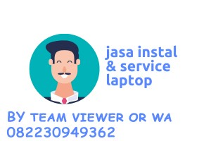 jasa instal aplikasi by team viewer dan service laptop online by vidio call wa