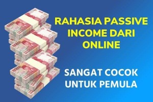 Rahasia Passive Income Dari Produk Digital