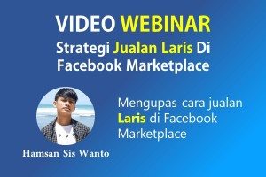 VIDEO WEBINAR : Strategi Jualan Laris Manis Di Facebook Marketplace