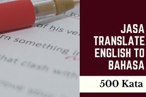 Jasa Translate English to Bahasa 500 Kata