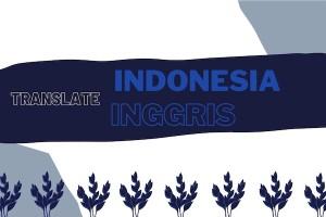 Jasa Translate Bahasa Indonesia ke Bahasa Inggris