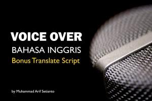 Jasa Voice Over Pria/Wanita English BONUS Translate Indonesia-Inggris