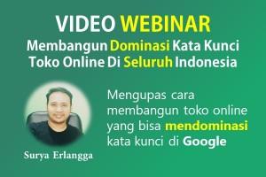 VIDEO WEBINAR : Membangun Dominasi Kata Kunci Toko Online Di Seluruh Indonesia